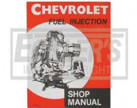 Chevrolet Fuel Injection Shop Manual, 1957